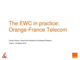 The EWC in practice:  Orange-France Telecom