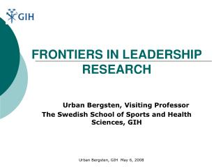 FRONTIERS IN LEADERSHIP RESEARCH