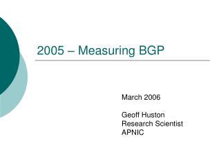 2005 – Measuring BGP