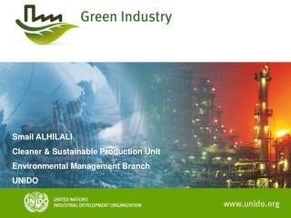 Smail ALHILALI Cleaner & Sustainable Production Unit Environmental Management Branch UNIDO