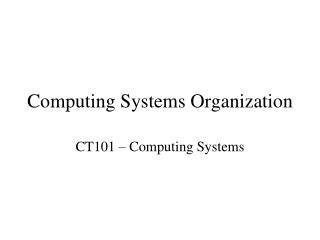 Computing Systems Organization