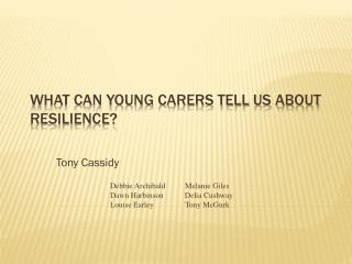 What can young carers tell us about resilience?