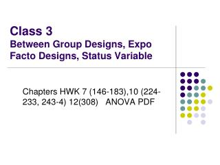 Class 3 Between Group Designs, Expo Facto Designs, Status Variable