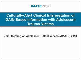 Culturally-Alert Clinical Interpretation of GAIN-Based Information with Adolescent Trauma Victims