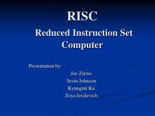 RISC  Reduced Instruction Set Computer