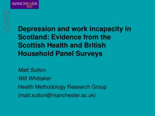Matt Sutton  Will Whittaker Health Methodology Research Group (matt.sutton@manchester.ac.uk)