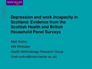 Matt Sutton  Will Whittaker Health Methodology Research Group (matt.sutton@manchester.ac.uk)