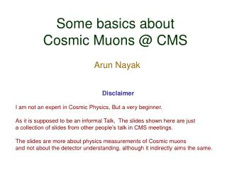 Some basics about  Cosmic Muons @ CMS
