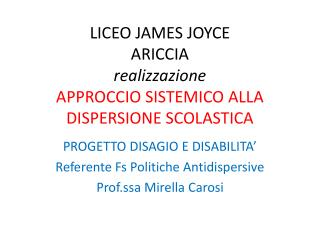LICEO JAMES JOYCE ARICCIA realizzazione APPROCCIO SISTEMICO ALLA DISPERSIONE SCOLASTICA