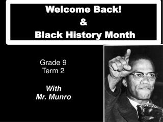 Welcome Back! &  Black History Month