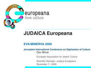 JUDAICA Europeana EVA/MINERVA 2009 Jerusalem International Conference on Digitisation of Culture