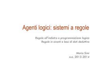 Agenti logici: sistemi a regole