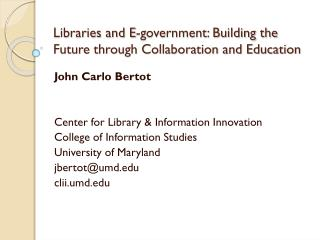 Libraries and E-government: Building the Future through Collaboration and Education