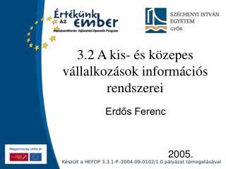 3.2 A kis- és közepes vállalkozások információs rendszerei