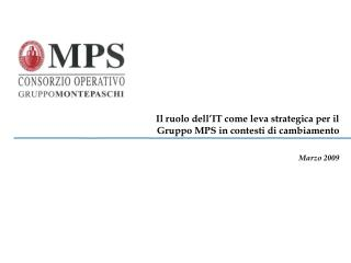Il ruolo dell'IT come leva strategica per il Gruppo MPS in contesti di cambiamento