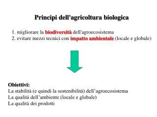 Principi dell'agricoltura biologica 1. migliorare la  biodiversità  dell'agroecosistema