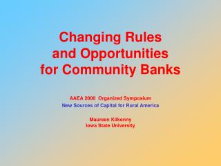 Changing Rules and Opportunities for Community Banks