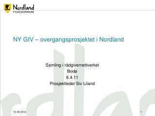 NY GIV – overgangsprosjektet i Nordland