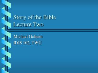 Story of the Bible Lecture Two
