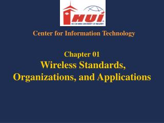 Chapter 01 Wireless Standards, Organizations, and Applications