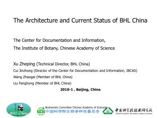 The Architecture and Current Status of BHL China The Center for Documentation and Information,