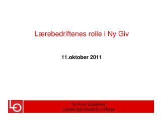 L�rebedriftenes rolle i Ny Giv 11.oktober 2011