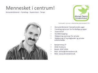 Mennesket i centrum! Konsulentbistand – Foredrag – Supervision - Terapi