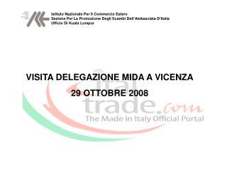 VISITA DELEGAZIONE MIDA A VICENZA 29 OTTOBRE 2008