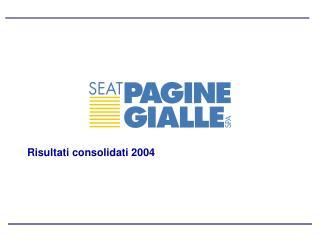 Risultati consolidati 2004