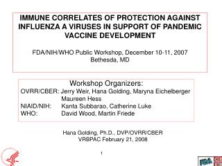 IMMUNE CORRELATES OF PROTECTION AGAINST INFLUENZA A VIRUSES IN SUPPORT OF PANDEMIC VACCINE DEVELOPMENT  FDA
