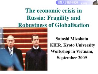 The economic crisis in Russia: Fragility and Robustness of Globalisation