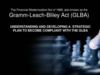 The Financial Modernization Act of 1999, also known as the Gramm-Leach-Bliley Act (GLBA)