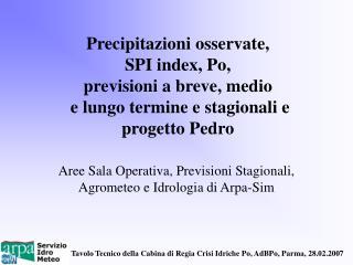 Aree Sala Operativa, Previsioni Stagionali, Agrometeo e Idrologia di Arpa-Sim