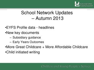 School Network Updates  – Autumn 2013