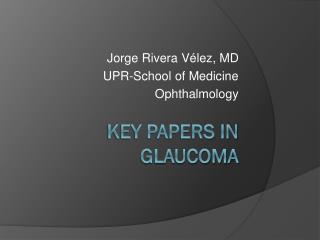 Key papers in glaucoma