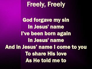 Freely, Freely