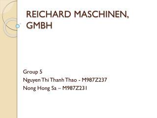 REICHARD MASCHINEN, GMBH