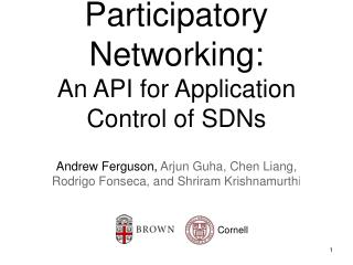 Participatory Networking: An API for Application Control of SDNs
