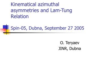 Kinematical azimuthal asymmetries and Lam-Tung  Relation Spin-05, Dubna, September 27 2005