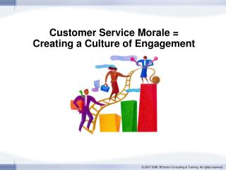Customer Service Morale =  Creating a Culture of Engagement