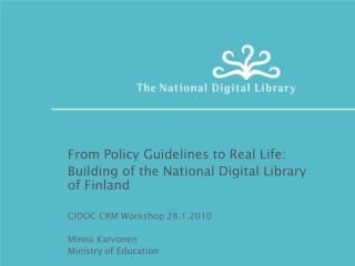 From Policy Guidelines to Real Life:  Building of the National Digital Library of Finland