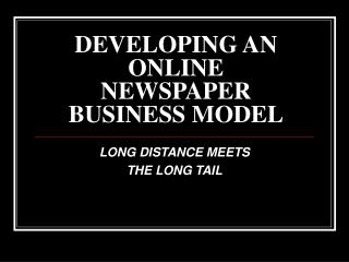 DEVELOPING AN  ONLINE NEWSPAPER  BUSINESS MODEL