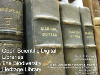 Open Scientific Digital Libraries The Biodiversity Heritage Library