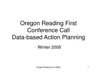 Oregon Reading First  Conference Call Data-based Action Planning