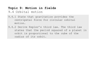 Topic 9: Motion in fields 9.4 Orbital motion