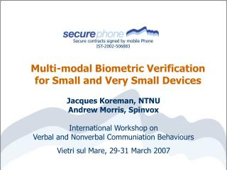 Multi-modal Biometric Verification  for Small and Very Small Devices