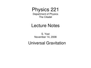 Physics 221 Department of Physics The Citadel Lecture Notes S. Yost November 14, 2008