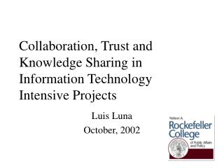 Collaboration, Trust and Knowledge Sharing in Information Technology Intensive Projects