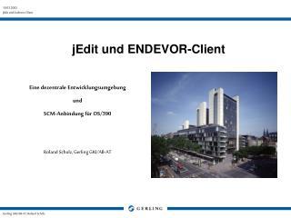 jEdit und ENDEVOR-Client