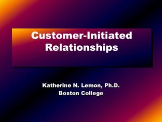 Customer-Initiated Relationships